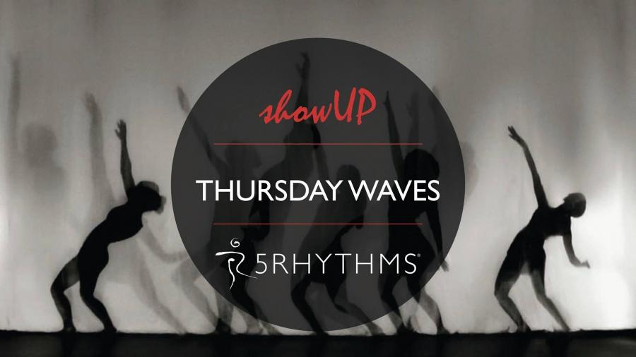 5Rhythms Waves with Mia – EVERY!! Thursday SHOW-UP